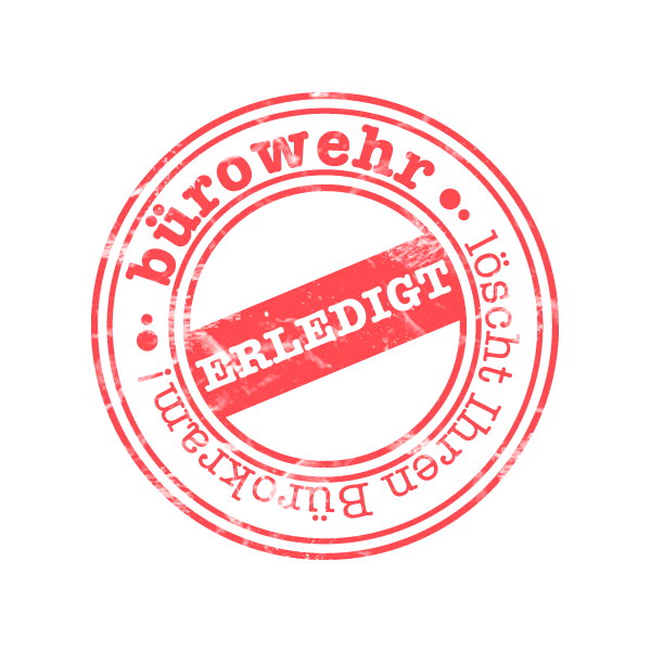 """bürowehr – Wortstempel """"Erledigt – bürowehr – löscht Ihren Bürokram!"""""""